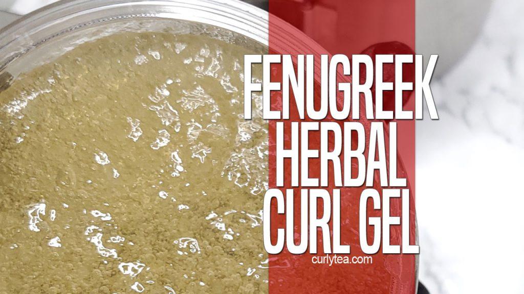 fenugreek herbal curl gel - curlytea.com
