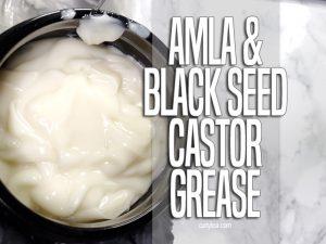 Amla Black Seed Castor Grease - curlytea.com